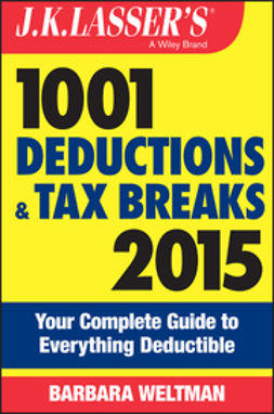 Weltman, Barbara - J.K. Lasser's 1001 Deductions and Tax Breaks 2015: Your Complete Guide to Everything Deductible, ebook