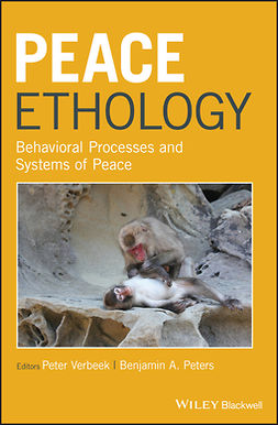 Peters, Benjamin A. - Peace Ethology: Behavioral Processes and Systems of Peace, e-bok