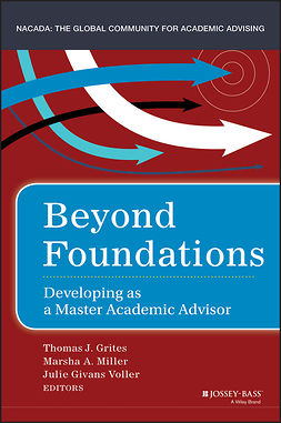 Grites, Thomas J. - Beyond Foundations: Developing as a Master Academic Advisor, e-bok