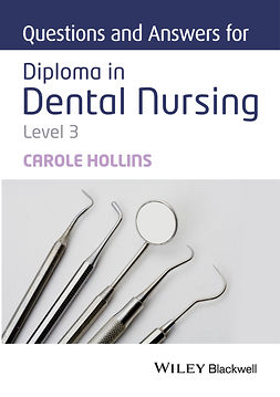 Hollins, Carole - Questions and Answers for Diploma in Dental Nursing, Level 3, ebook