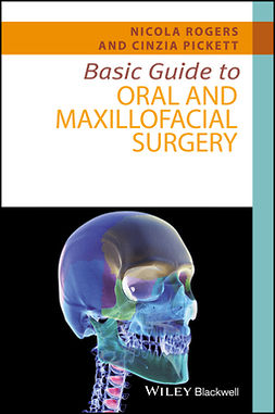Pickett, Cinzia - Basic Guide to Oral and Maxillofacial Surgery, e-bok