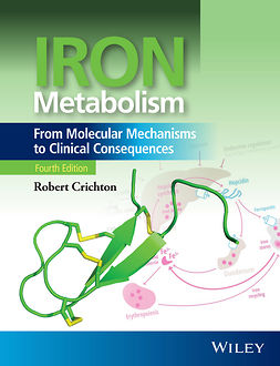 Crichton, Robert - Iron Metabolism: From Molecular Mechanisms to Clinical Consequences, ebook