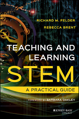 Brent, Rebecca - Teaching and Learning STEM: A Practical Guide, e-bok