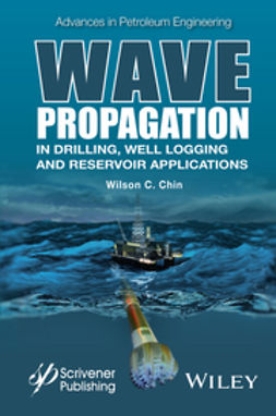 Chin, Wilson C. - Wave Propagation in Drilling, Well Logging and Reservoir Applications, ebook