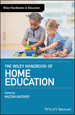 Gaither, Milton - The Wiley Handbook of Home Education, ebook