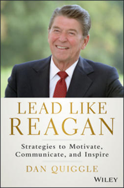 Quiggle, Dan - Lead Like Reagan: Strategies to Motivate, Communicate, and Inspire, ebook