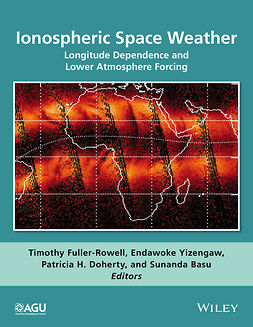 Basu, Sunanda - Ionospheric Space Weather: Longitude Dependence and Lower Atmosphere Forcing, ebook