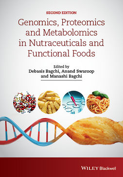 Bagchi, Debasis - Genomics, Proteomics and Metabolomics in Nutraceuticals and Functional Foods, ebook