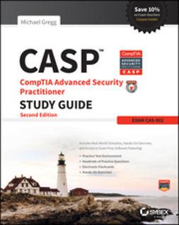 Gregg, Michael - CASP CompTIA Advanced Security Practitioner Study Guide: Exam CAS-002, e-kirja