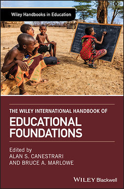 Canestrari, Alan - The Wiley International Handbook of Educational Foundations, e-bok