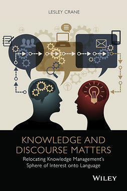 Crane, Lesley - Knowledge and Discourse Matters: Relocating Knowledge Management's Sphere of Interest onto Language, ebook