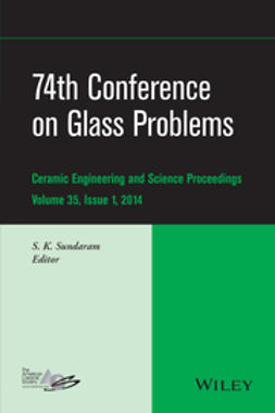 Sundaram, S. K. - 74th Conference on Glass Problems: Ceramic Engineering and Science Proceedings, Volume 35, Issue 1, ebook