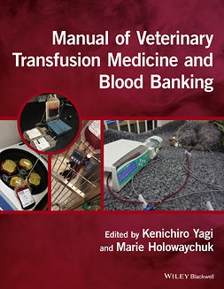 Holowaychuk, Marie - Manual of Veterinary Transfusion Medicine and Blood Banking, ebook