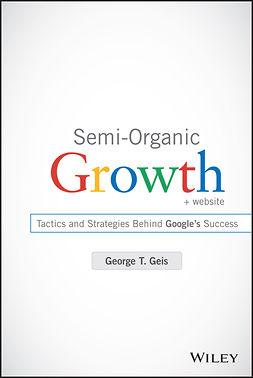 Semi-Organic Growth: Tactics and Strategies Behind Google's Success