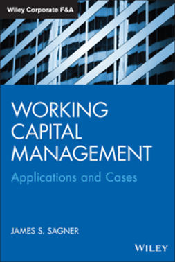 Sagner, James - Working Capital Management: Applications and Case Studies, e-bok