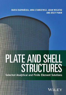 Pamin, Jerzy - Plate and Shell Structures: Selected Analytical and Finite Element Solutions, ebook