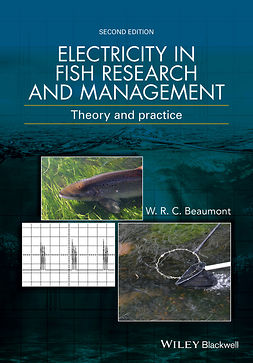 Beaumont, W. R. C. - Electricity in Fish Research and Management: Theory and Practice, e-bok