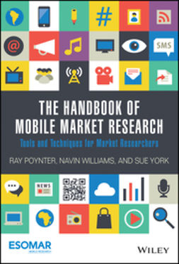 Poynter, Ray - The Handbook of Mobile Market Research: Tools and Techniques for Market Researchers, e-bok