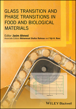Ahmed, Jasim - Glass Transition and Phase Transitions in Food and Biological Materials, ebook