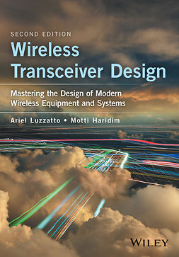 Haridim, Motti - Wireless Transceiver Design: Mastering the Design of Modern Wireless Equipment and Systems, e-bok