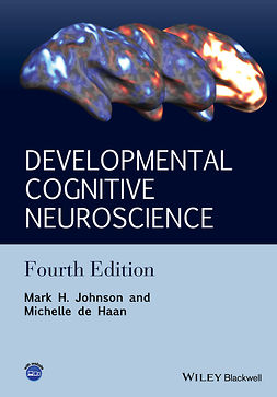 Haan, Michelle de - Developmental Cognitive Neuroscience: An Introduction, e-bok