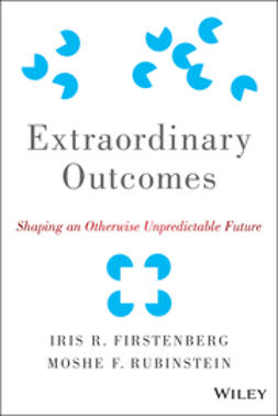 Firstenberg, Iris R. - Extraordinary Outcomes: Shaping an Otherwise Unpredictable Future, ebook