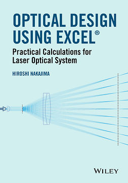 Nakajima, Hiroshi - Optical Design Using Excel: Practical Calculations for Laser Optical Systems, ebook