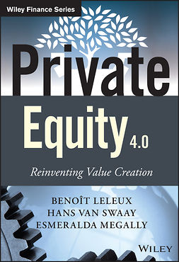 Leleux, Beno?t - Private Equity 4.0: Reinventing Value Creation, e-bok