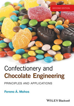 Mohos, Ferenc - Confectionery and Chocolate Engineering: Principles and Applications, ebook