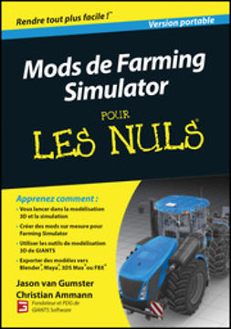 Gumster, Jason van - Farming Simulator Modding For Dummies (French), e-kirja