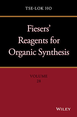 Ho, Tse-Lok - Fiesers' Reagents for Organic Synthesis, Volume 28, e-bok