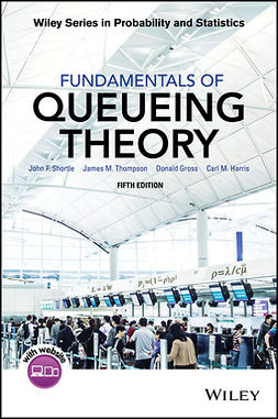 Gross, Donald - Fundamentals of Queueing Theory, e-kirja