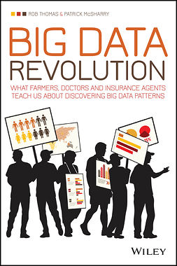 McSharry, Patrick - Big Data Revolution: What farmers, doctors and insurance agents teach us about discovering big data patterns, ebook