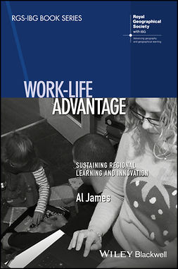 James, Al - Work-Life Advantage: Sustaining Regional Learning and Innovation, e-bok