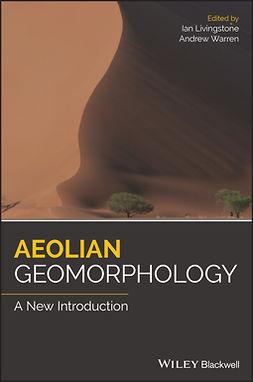 Livingstone, Ian - Aeolian Geomorphology: A New Introduction, ebook