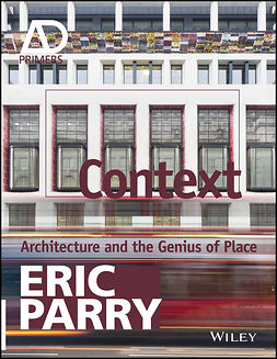 Parry, Eric - Context: Architecture and the Genius of Place, e-bok