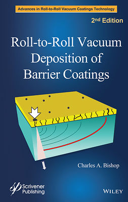 Bishop, Charles A. - Roll-to-Roll Vacuum Deposition of Barrier Coatings, ebook