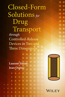 Ospina, Juan - Closed-form Solutions for Drug Transport through Controlled-Release Devices in Two and Three Dimensions, ebook