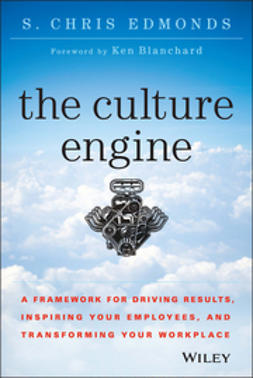 Edmonds, S. Chris - The Culture Engine: A Framework for Driving Results, Inspiring Your Employees, and Transforming Your Workplace, e-bok