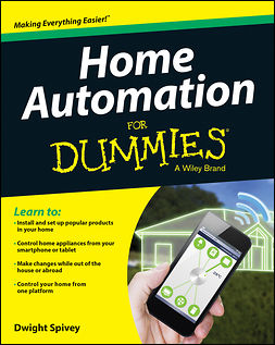 Spivey, Dwight - Home Automation For Dummies, e-kirja