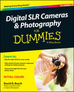 Busch, David D. - Digital SLR Cameras and Photography For Dummies, ebook