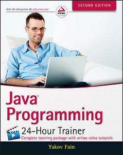 Fain, Yakov - Java Programming 24-Hour Trainer, ebook