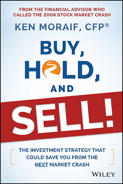 Moraif, Ken - Buy, Hold, and Sell!: The Investment Strategy That Could Save You From the Next Market Crash, e-kirja