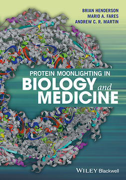 Fares, Mario A. - Protein Moonlighting in Biology and Medicine, e-bok