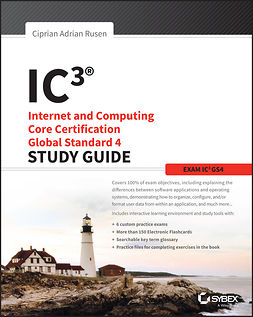 Rusen, Ciprian - IC3: Internet and Computing Core Certification Global Standard 4 Study Guide, ebook