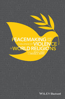 Duffey, Michael K. - Peacemaking and the Challenge of Violence in World Religions, ebook