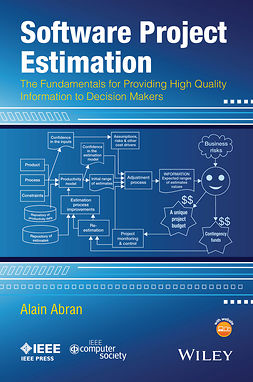 Abran, Alain - Software Project Estimation: The Fundamentals for Providing High Quality Information to Decision Makers, ebook