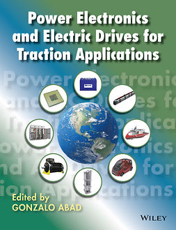 Abad, Gonzalo - Power Electronics and Electric Drives for Traction Applications, e-kirja