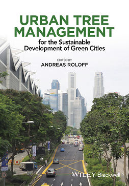 Roloff, Andreas - Urban Tree Management: For the Sustainable Development of Green Cities, ebook