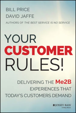 Jaffe, David - Your Customer Rules!: Delivering the Me2B Experiences That Todays Customers Demand, ebook